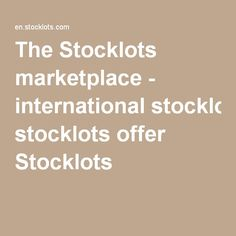 The Stocklots marketplace - international stocklots offer Stocklots