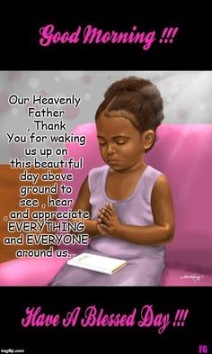 Such a Sweet Message From a Sweet Little angel from God😍😊 Morning Blessings, Morning Prayers, Daily Prayer, My Prayer, Bible Scriptures, Bible Quotes, Qoutes, Faith Quotes, Have A Blessed Day