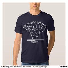 Installing Muscles Men's American Apparel T-Shirt