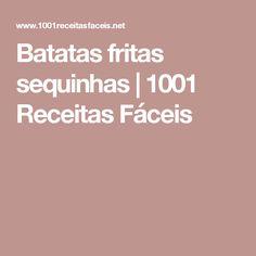 Batatas fritas sequinhas | 1001 Receitas Fáceis