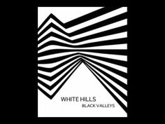White Hills - Black Valleys