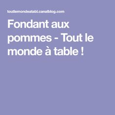 Fondant aux pommes - Tout le monde à table ! Mojito, A Table, Healthy, Muffins, Tiramisu, Biscuits, Cake, Apple Cakes, Cooking Food