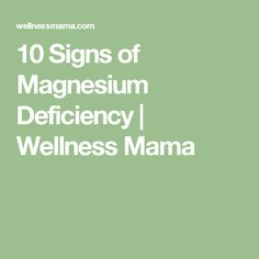 10 Signs of Magnesium Deficiency | Wellness Mama