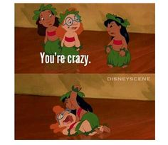 I can't stand her. Not Lilo, I love Lilo, but that other girl who is really mean. I don't like her at all. I'd punch her if she wasn't a little kid.