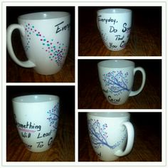 "Draw on a mug with a Sharpie, bake at 350 for 30 minutes and enjoy! Made this one myself ;) ""Everyday, do something that will lead you closer to God."""