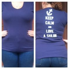 Keep Calm and Love a Sailor! YOU NEED THIS SHIRT! $25 pre-order. Contact me to order one. Proceeds go to the USS Farragut Family Readiness group! Go #navy