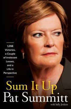 Pat Summitt learned the game of basketball against three brothers who gave no quarter. She won an Olympic medal and at twenty-two became head coach of the University of Tennessee Lady Vols. Over four decades she established Tennessee as the most elite team in the country and won more games than anyone in NCAA Division I history. She balanced career and marriage and motherhood. Summitt has contended with heart problems, rheumatoid arthritis, and early onset Alzheimer's disease.