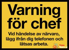 Varning för chefen... Funny Facts, Funny Jokes, Cool Words, Wise Words, Swedish Quotes, Proverbs Quotes, Lol, Have A Laugh, Work Humor