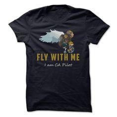 Fly With Me I am CA Pilot T-Shirts, Hoodies. Check Price Now ==► https://www.sunfrog.com/Funny/Fly-With-Me-I-am-CA-Pilot.html?id=41382