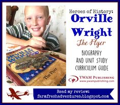 Unit Study Curriculum Guide on Orville Wright from YWAM Publishing~ A Review