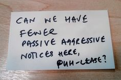 And this hopeful plea to make it all go away. | 24 Notes That Are Sassier Than You