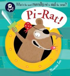 Pi-Rat! by Maxine Lee. Ms. Amy read this book about a pirate rat on 9/16/15.