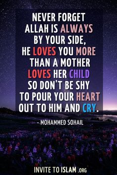 invitetoislam: Never forget Allah is always by your side, He...