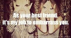 Sometimes your friends really mean well, but they end up totally embarrassing you in front of your crush. Its just because they have to amuse them self's somehow. Beat Friends Quotes, True Friends, Best Friends, Friend Quotes, Best Qoutes, Funny Qoutes, Dear Best Friend, Bestest Friend, New Friendship