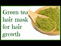 Green tea hair mask for hair growth