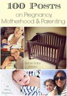 100 posts 100 Posts on Pregnancy, Motherhood and Parenting