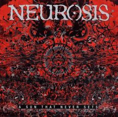 Neurosis - A Sun That Never Sets