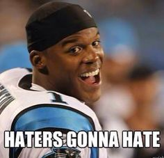 haters gonna hate cam newton meme - Google Search