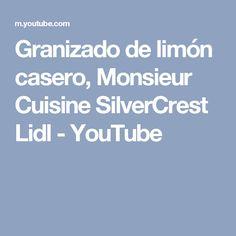 Granizado de limón casero, Monsieur Cuisine SilverCrest Lidl - YouTube