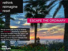 Here are a few great escapes from the ordinary: http://www.ideacouture.com/blog/slideshow-escape-the-ordinary/