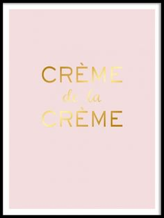 A poster with the text Creme de la creme, printed in gold foil. This print gives a luxurious feeling to your home, match with our other art posters and prints in similar style in a personalized and trendy art wall collage. Or why not match this print together with some of our blacn adn white posters. Desenio.co.uk