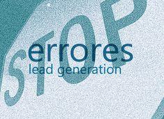Los 6 errores estratégicos de la actividad de generación de leads