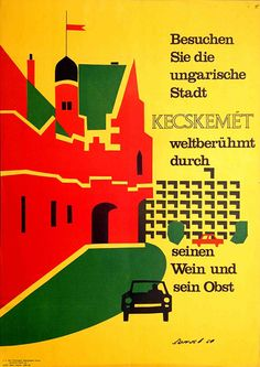 """""""Visit the Hungarian city of KECSKEMÉT, known worldwide for its wine and fruits"""" - travel poster by Árpád Darvas, 1964 Book Illustration, Graphic Design Illustration, Vintage Prints, Vintage Posters, Interactive Design, Travel Posters, Paper Design, Original Artwork, Pop Art"""