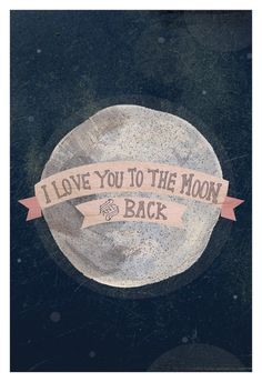 I love you to the moon 12 x 18 print by yellowbuttonstudio on Etsy, $40.00