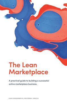 Amazon.com: The Lean Marketplace: un guide pratique pour bâtir un marché en ligne réussi Business eBook: Juho Makkonen, Cristóbal Gracia: Boutique Kindle