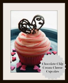 Chocolate Chip Cupcakes with Cream Cheese Frosting & Home-made Chocolate Heart!