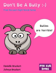 Don't be a Bully is a short simple book for young children promoting values of anti-bullying and anti-discrimination. Online Grammar Checker, Books About Bullying, Free Kids Books, Important Life Lessons, Alliteration, Early Readers, Anti Bullying, Simple Words, Sight Words