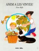 Anem a les vinyes! de Fina Rifà. Conte sobre la vinya. I1 RIF