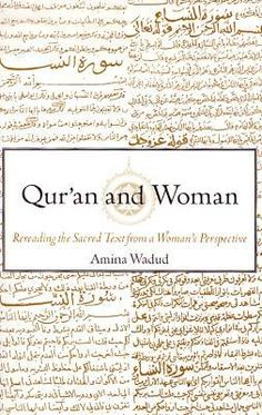 """'Qur'an and Woman: Rereading the Sacred Text from a Woman's Perspective' by Amina waddy  """"Got on my knees and said Amen and said Ameen,""""says Beyoncé in Lemonade, referencing the influence Islam has had on the Black American community throughout our history in the United States. This work, by Black American Islamic scholar Amina Wadud, further explores femininity and the word of God. -Elle"""
