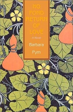 No Fond Return of Love by Barbara Pym. #books