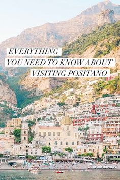 Everything you need to know about visiting the most beautiful place in the world, Positano on the Amalfi Coast