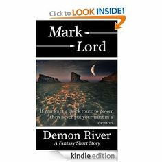 Demon River by Mark Lord. $3.49. Author: Mark Lord. Publisher: Praeternatural Publishing (January 27, 2012). 16 pages