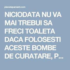 NICIODATA NU VA MAI TREBUI SA FRECI TOALETA DACA FOLOSESTI ACESTE BOMBE DE CURATARE, PRODUSE CHIAR DE TINE -