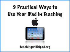 9 Practical Ways to Use your iPad in Teaching