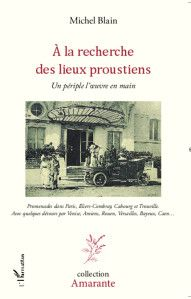 "Tour the 3 places of Proust in ""A la recherche des lieux proustiens"" de Michel Blain. https://translate.googleusercontent.com/translate_c?depth=1&hl=en&ie=UTF8&prev=_t&rurl=translate.google.com&sl=fr&tl=en&u=http://interligne.over-blog.com/article-a-la-recherche-des-lieux-proustiens-de-michel-blain-117167376.html&usg=ALkJrhgjQKvZu04ybhFLQW6shL3WCAlJ_g"