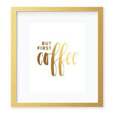 But First Coffee Gold Foil Art Print by Digibuddha
