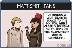 Types of 'Doctor Who' Fans http://www.dorkly.com/comic/56745/the-12-types-of-doctor-who-fans