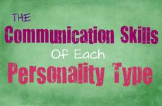 what-your-natural-communication-skills-are-like-based-on-your-personality-type