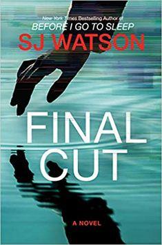 Final Cut: A Novel: Watson, S. J.: 9780062382153: Amazon.com: Books