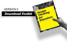 Design Thinking for Educators is… A creative process that helps you design meaningful solutions in the classroom, at your school, and in your community. The toolkit provides you with instructions to explore Design Thinking. The toolkit contains a Design Thinking process overview, methods and instructions that help you put Design Thinking into action, and the Designer's Workbook to support your design challenges.