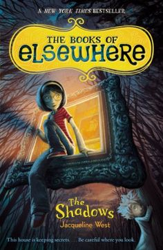 The Shadows (The Books of Elsewhere, Vol. 1) by Jacqueline West -- fabulous 5-part series!