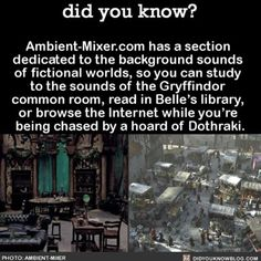 I can't say I'd want to be chased by a horde of Dothraki, but studying in the Gryffindor common room and reading in Belle's library sounds awesome The More You Know, Good To Know, Did You Know, Writing Tips, Writing Prompts, Belle Library, Def Not, Fictional World, Wtf Fun Facts