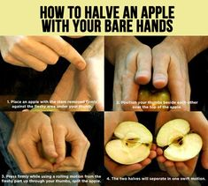 How to halve an apple with your bare hands.