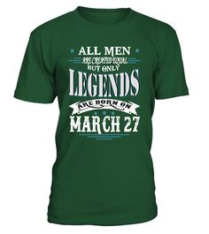 Legends are born on March 27  #gift #idea #shirt #image #funny #campingshirt #new