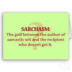 Sarchasm.