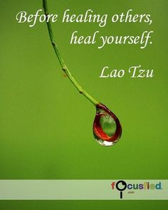 """""""Before healing others heal yourself."""" #Quote #LaoTzu #LaoTzuQuotes http://Focusfied.com"""